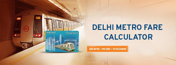 Delhi Metro Fare-Delhi Metro Fare Calculator-Metro Ticket